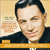 George Beverly Shea: How Great Thou Art: The Beloved Music Of George Beverly Shea