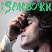 David Sanborn: Sanborn [Limited Edition] [Remastered]