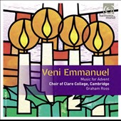 Veni Emmanuel - Music for Advent / Choir of Clare College, Cambridge