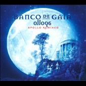 Banco de Gaia: Ollopa: Apollo Remixed [Digipak]