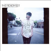 The Ready Set: The  Bad & the Better *