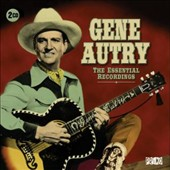 Gene Autry: The Essential Recordings