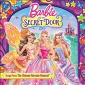Various Artists: Barbie & the Secret Door (Songs From the Ultimate Fairytale Musical)
