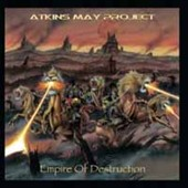 Atkins May Project: Empire of Destruction