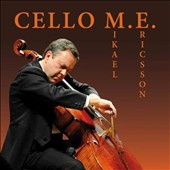 Mikael Ericsson: Cello - Works by Carlstedt, Petras, von Koch & Kukal