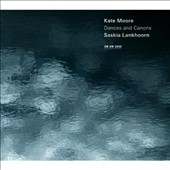 Kate Moore: Dances and Canons / Saskia Lankhoorn, piano