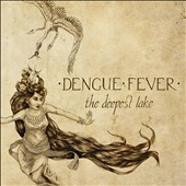 Dengue Fever: The Deepest Lake [Digipak]