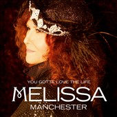 Melissa Manchester: You Gotta Love the Life [Digipak] *