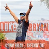 Luke Bryan: Spring Break... Checkin' Out