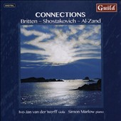 Connections: Britten: Lackrymae; Shostakovich: Viola sonata, Op. 147; Al-Zand: Hollows and Dells for viola & piano / Ivo-Jan van der Werff, viola; Simon Marlow, piano