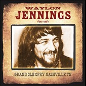 Waylon Jennings: Grand Ole Opry Nashville TN