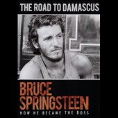 Bruce Springsteen: Road To Damascus