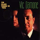 Vic Damone: I'm Glad There Is You