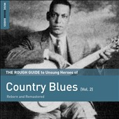 Various Artists: The  Rough Guide to Unsung Heroes of Country Blues, Vol. 2 [9/25]