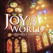 Various Artists: Joy To The World: A Gospel Christmas