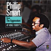 Phillip Smart/The Aggrovators: At King Tubby's