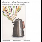Demian Richardson: Wake Up for Those Who Care to Listen [Slipcase]