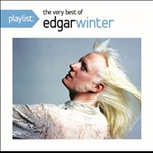 Edgar Winter: Playlist: The Very Best of Edgar Winter *