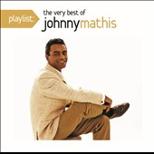 Johnny Mathis: Playlist: The Very Best of Johnny Mathis