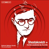 Shostakovich: Chamber Symphonies Opp. 73a & 83a (arr. Rudolf Barshai); Suite of Romanian Melodies; Russian Klezmer Dance / The Re:Orchestra