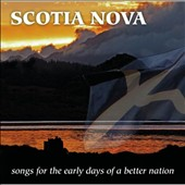 Various Artists: Scotia Nova: Songs for the Early Days of a Better Nation