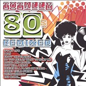 Various Artists: Totally 80s Remixed [2/5]
