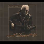 David Mallett: Celebration [Digipak]