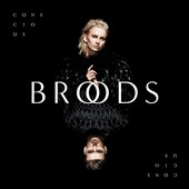 Broods: Conscious [6/24]