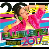 Various Artists: Clubland 2017