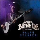 Ralph Stanley: The  Bottom Line Archive [2/24] *