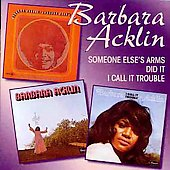 Barbara Acklin: Someone Else's Arms/I Did It/I Call It Trouble