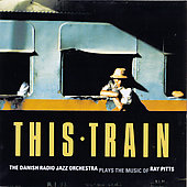 Danish Radio Jazz Orchestra: This Train