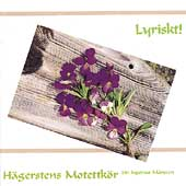 Lyriskt! / Ingemar Mansson, H&#228;gerstens Motettk&#246;r