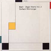 Bach: Organ Works Vol 2 / Gerhard Weinberger