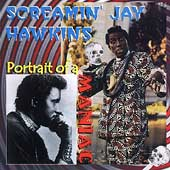 Screamin' Jay Hawkins: Portrait of a Maniac