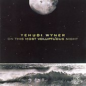 Yehudi Wyner: Wyner: On This Most Voluptuous Night