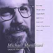 Michael Musillami: Groove Teacher