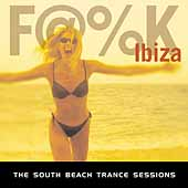 Various Artists: F@%K Ibiza: The South Beach Trance Album