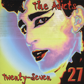 The Adicts: Twenty-Seven [SOS Bonus Tracks]