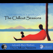 Ladysmith Black Mambazo: The  Chillout Sessions