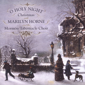 O Holy Night / Marilyn Horne, Mormon Tabernacle Choir