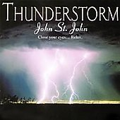John St. John (Madacy Engineer/Producer/Main Performer): Thunder Storm
