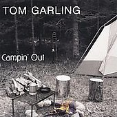 Tom Garling: Campin' Out *