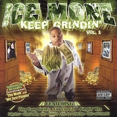 Ice Mone: Keep Grindin, Vol. 1 *