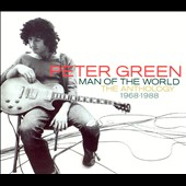 Peter Green: Man of the World: The Anthology 1968-1988
