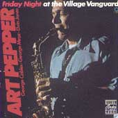 Art Pepper: Friday Night at the Village Vanguard