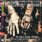 Machine Head: The More Things Change [Japan Bonus Tracks]