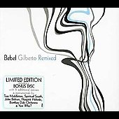 Bebel Gilberto: Bebel Gilberto: Remixed
