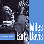 Miles Davis: Early Davis: The Birth of the Cool Trumpet