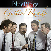 Blue Ridge/Blueridge: Gettin' Ready